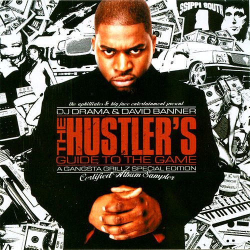 The Hustler's Guide To The Game - Gangsta Grillz Special Edition by David Banner