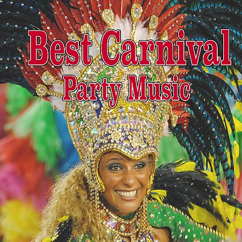 Best Carnival Party Music von Various Artists
