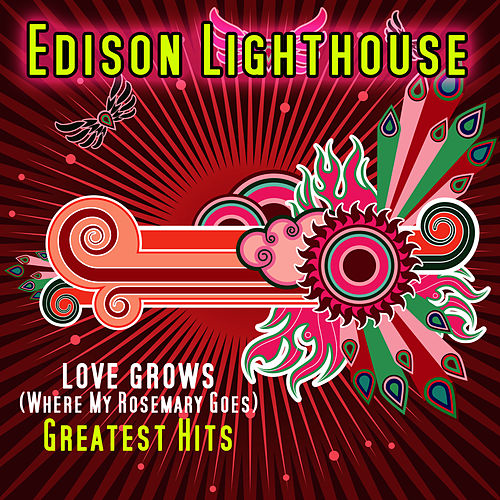 Love Grows (Where My Rosemary Goes) by Edison Lighthouse
