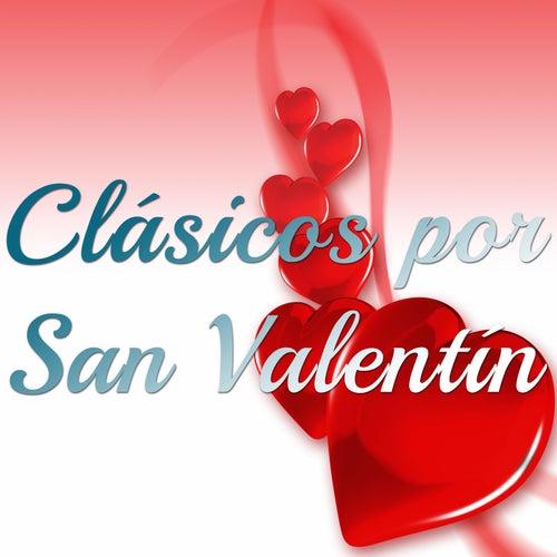Clásicos por San Valentín: Musica de Amor para Cenas Romanticas para Pareja de Novios by San Valentin