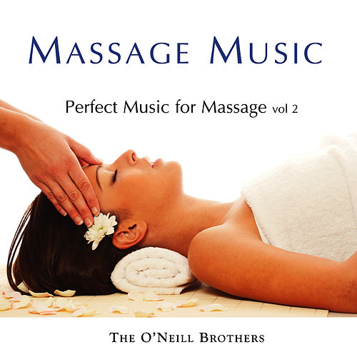 Massage Music: Perfect Music for Massage, Vol. 2 de The O'Neill Brothers