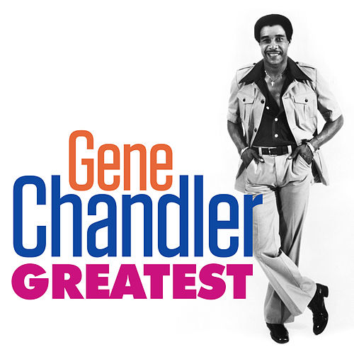 Greatest - Gene Chandler by Gene Chandler