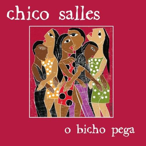O Bicho Pega by Chico Salles