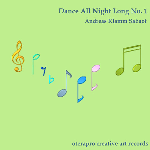 Dance All Night Long No. 1 - Single de Andreas Klamm Sabaot