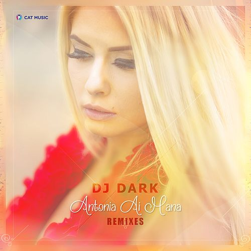 Antonia Ai Mana (Remixes) by DJ Dark
