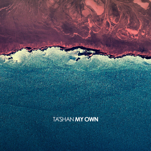 My Own by Tashan