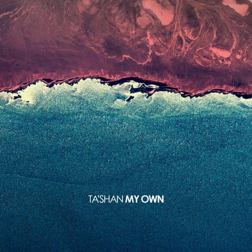 My Own by Tashan