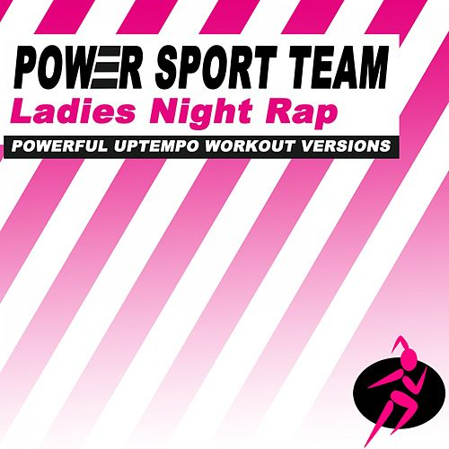 Ladies Night Rap (Powerful Uptempo Workout Versions) de Power Sport Team