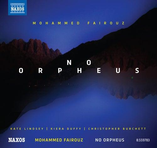 Mohammed Fairouz: No Orpheus by Various Artists