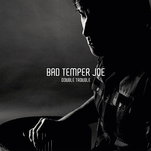 Double Trouble by Bad Temper Joe