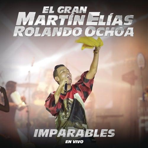 Imparables (En Vivo) de El Gran Martín Elías