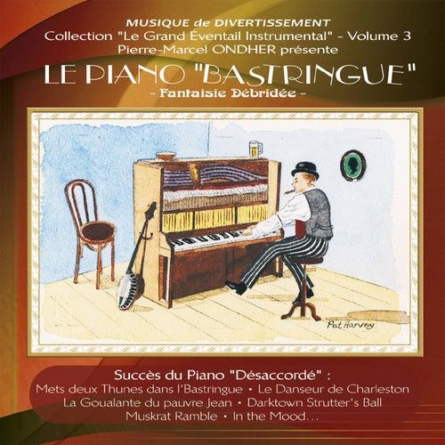 Le Piano 'Bastringue' : Fantaisie débridée (Collection 'Le grand éventail instrumental', Vol. 3) de Various Artists