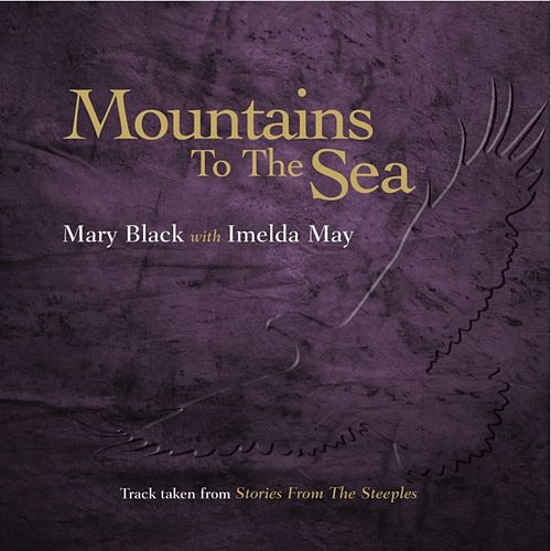 Mountains to the Sea de Mary Black