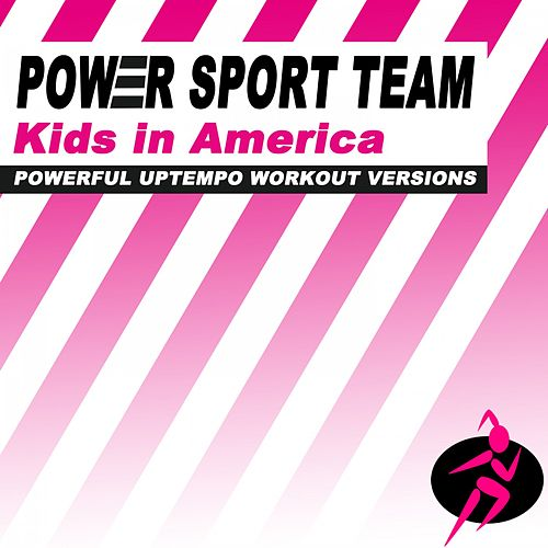 Kids in America (Powerful Uptempo Workout Versions) de Power Sport Team