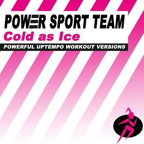 Cold as Ice (Powerful Uptempo Cardio, Fitness, Crossfit & Aerobics Workout Versions) de Power Sport Team