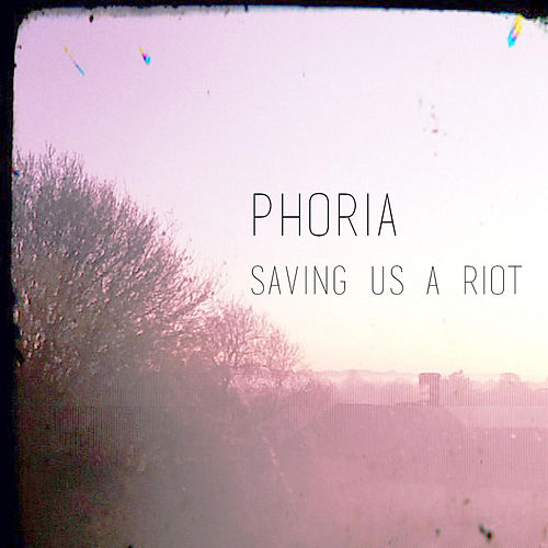 Saving Us a Riot by Phoria