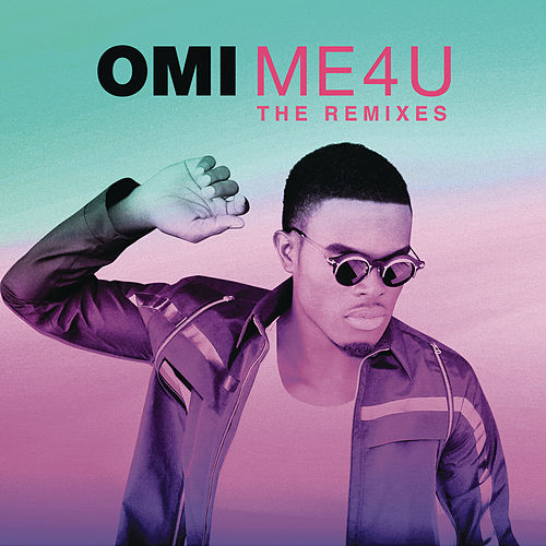 Me 4 U: The Remixes de OMI