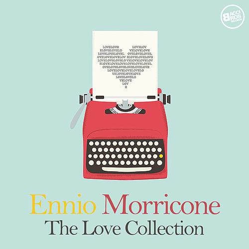 Ennio Morricone: The Love Collection de Ennio Morricone