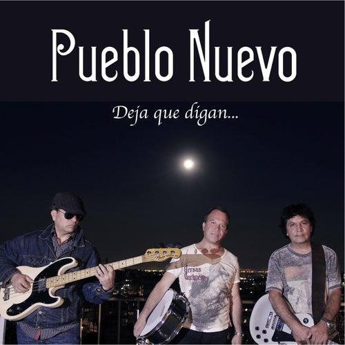 Deja Que Digan... de Pueblo Nuevo