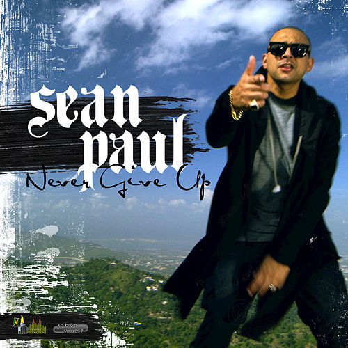 Never Give Up by Sean Paul