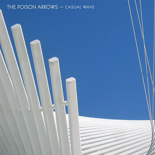 Casual Wave by The Poison Arrows
