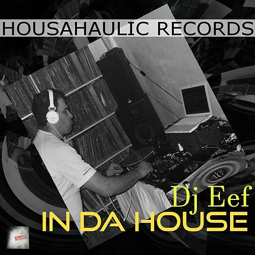 In Da House de DJ Eef
