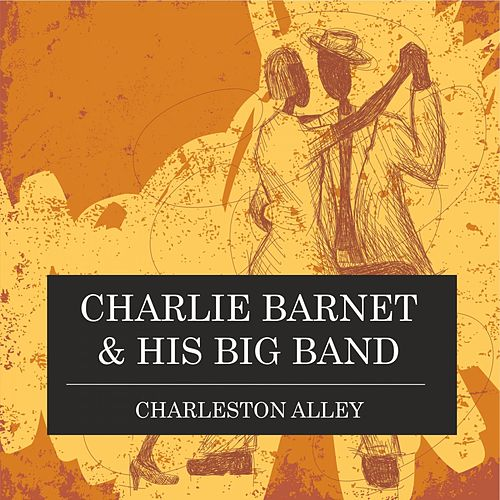 Charleston Alley von Charlie Barnet & His Orchestra