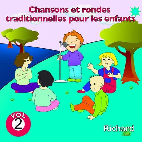 Chansons et rondes traditionnelles pour les enfants, vol. 2 by Richard