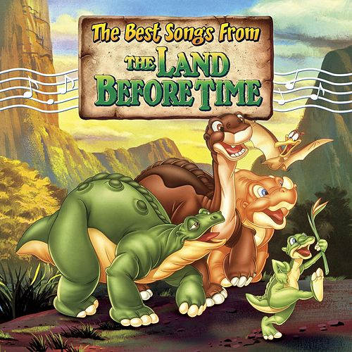 The Best Songs from The Land Before Time by Various Artists