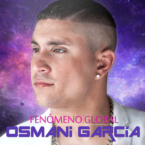 Fenómeno Global von Osmani Garcia
