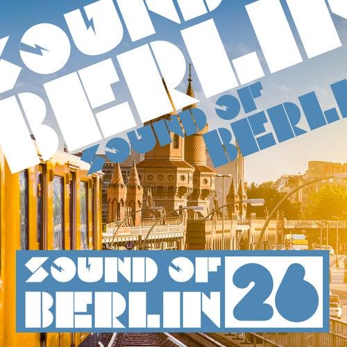 Sound of Berlin, Vol. 26 von Various Artists
