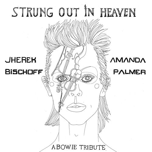 Strung Out in Heaven: A Bowie String Quartet Tribute de Jherek Bischoff