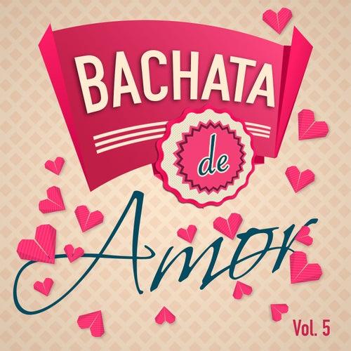 Bachata de Amor, Vol. 5 de Various Artists