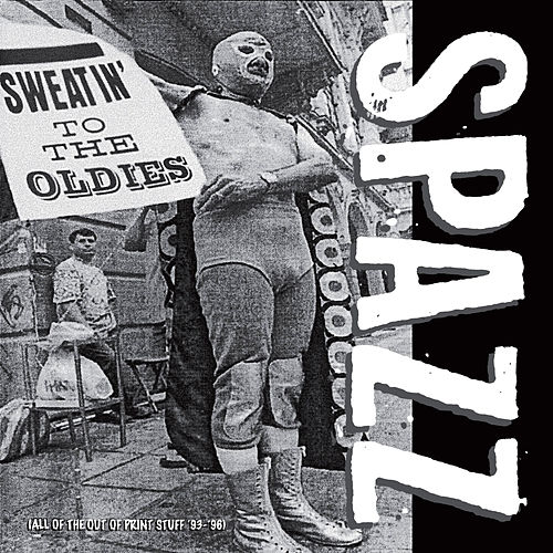Sweatin' to the Oldies by Spazz