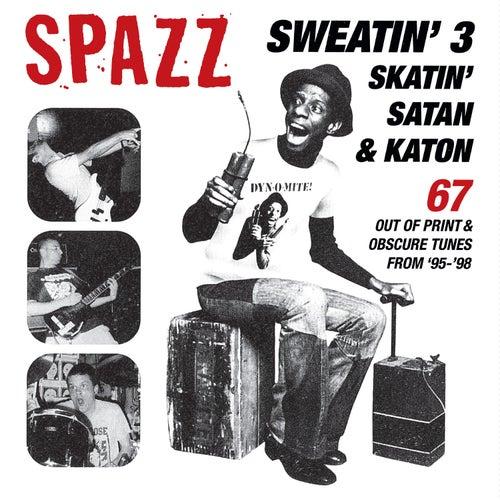 Sweatin' 3: Skatin', Satan & Katon by Spazz