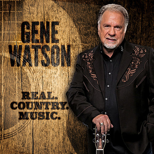 Real.Country.Music de Gene Watson
