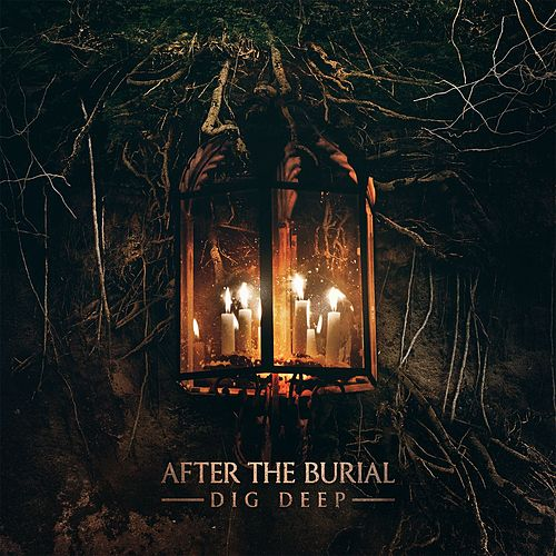 Dig Deep von After The Burial