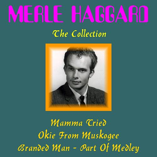 Merle Haggard: The Collection de Merle Haggard