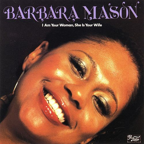 I Am Your Woman, She Is Your Wife de Barbara Mason