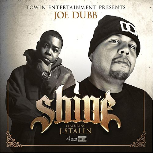 Shine (feat. J Stalin) von Joe Dubb