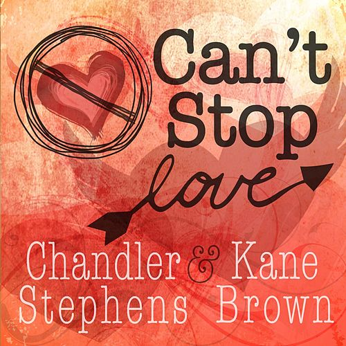 Can't Stop Love by Chandler Stephens