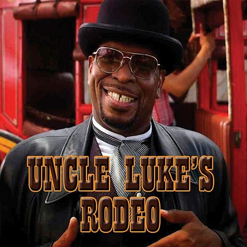 Uncle Luke's Rodeo von Luke Campbell