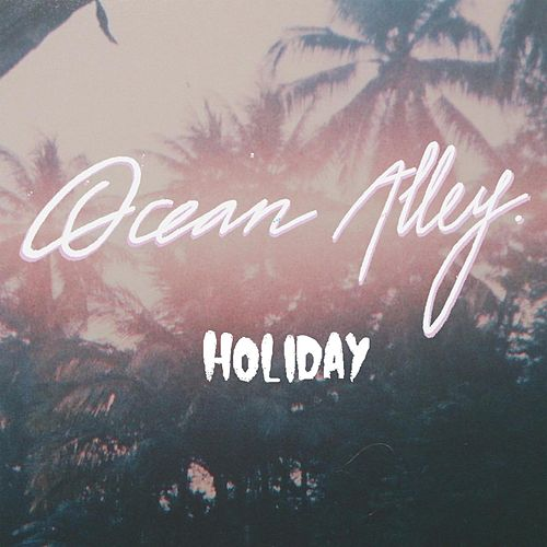Holiday by Ocean Alley