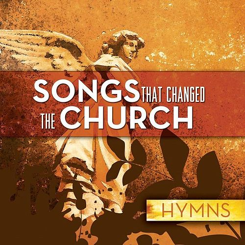 Songs That Changed The Church - Hymns by Various Artists