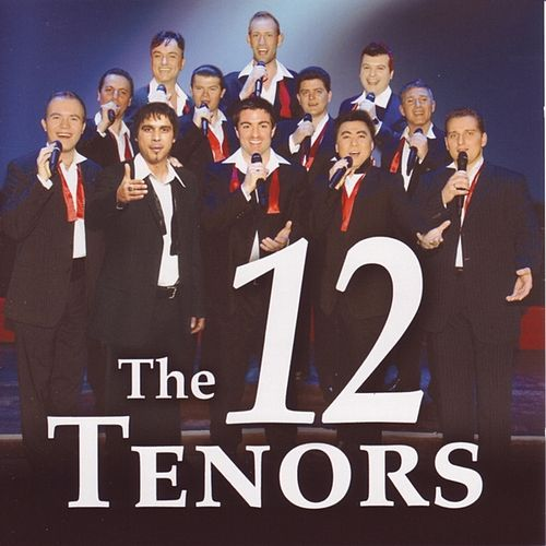 From NESSUN DORMA to YOU CAN LEAVE YOUR HAT ON by The 12 Tenors