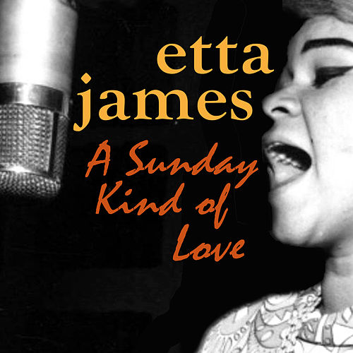 A Sunday Kind of Love by Etta James