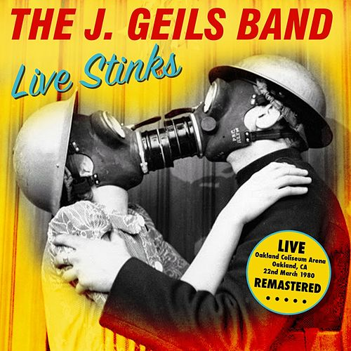 Live Stinks - Oakland Coliseum Arena, CA 22nd March 1980 - Remastered de J. Geils Band