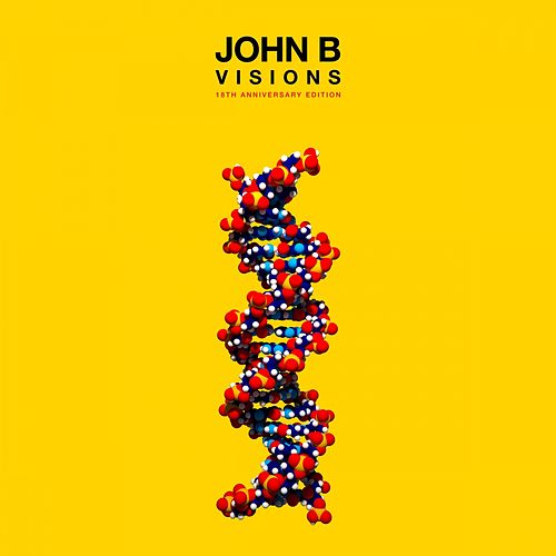 Visions (18th Anniversary Edition) by John B