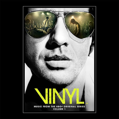 Vinyl: Music From The HBO® Original Series - Volume 1 by Various Artists