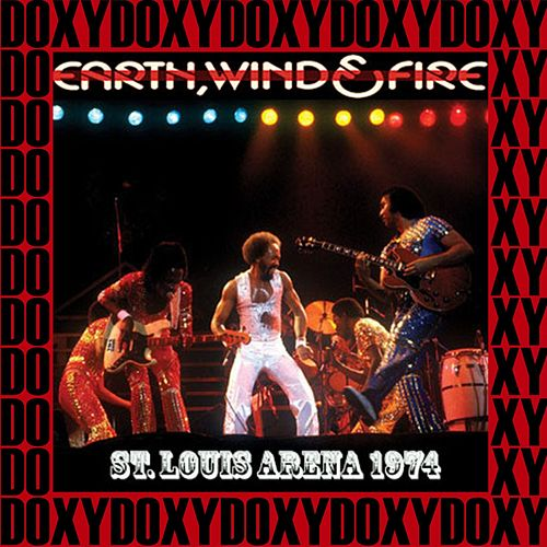St. Louis Arena, 10th August, 1974 (Doxy Collection, Remastered, Live on Fm Broadcasting) de Earth, Wind & Fire